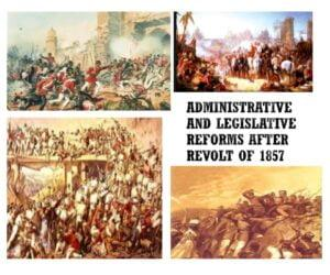 TANTALIZING AND EXCRUCIATING ADMINISTRATIVE AND LEGISLATIVE REFORMS IN INDIA AFTER REVOLT OF 1857 {PART-I}