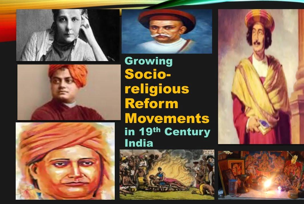 THRIVING REFORMIST AND REVIVALIST SOCIORELIGIOUS MOVEMENTS IN 19TH CENTURY INDIA