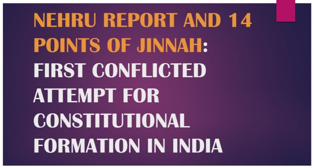 Nehru Report and 14 Points of Jinnah