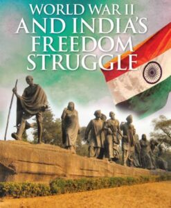 Second World War and Indian Freedom Struggle