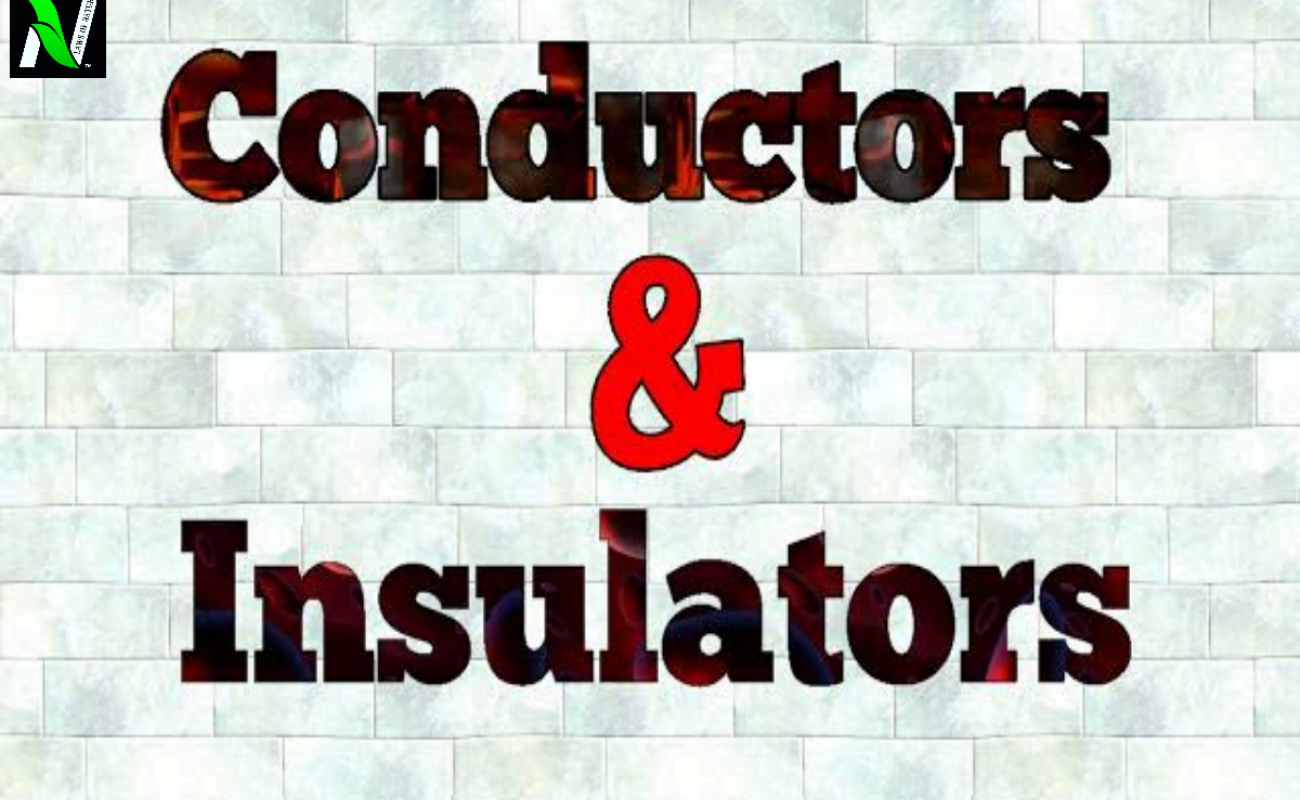 Conductor and insulator class 12, definition, examples and properties