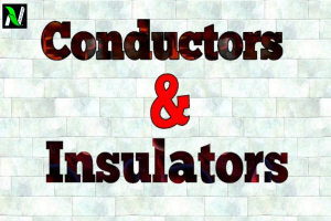 Conductor and insulator class 12, definition, examples amd properties